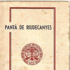 Livros antigos: PANTA DE RIUDECANYAS SINDICATO DE RIEGOS DEL PANTANO JUNTA D'OBRES 1925 A 1934 CUSCO IMPR REUS 1934. Lote 114158375