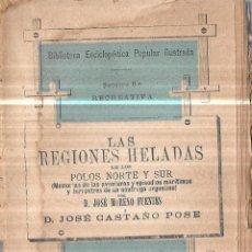 Libros antiguos: LAS REGIONES HELADAS DE LOS POLOS NORTE Y SUR. D. JOSE MORENO FUENTES Y D. JOSE CASTAÑO POSE.INTONSO. Lote 114158719