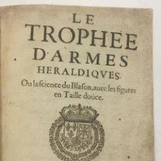 Libros antiguos: LE TROPHÉE D'ARMES HERALDIQUES OU LA SCIENCE DU BLASON, AVEC LES FIGURES EN TAILLE DOUCE. - [LE ROYE. Lote 114155175
