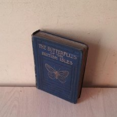 Libros antiguos: RICHARD SOUTH - THE BUTTERFLIES OF THE BRITISH ISLES - LONDON 1906 - IDIOMA INGLES. Lote 114233583