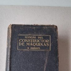 Libros antiguos: MANUAL DEL CONSTRUCTOR DE MÁQUINAS. TOMO PRIMERO.. Lote 114237087
