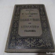 Libros antiguos: ESCRICHE Y F.IPARRAGUIRRE. DIÁLOGOS Y TROZOS DE LITERATURA FRANCESA 1888. Lote 114238211