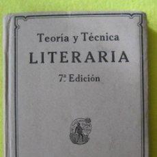 Libros antiguos: TÉCNICA Y TEORIA LITERARIA _ JOSÉ ROGERIO SÁNCHEZ (1932). Lote 114249479