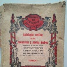 Libros antiguos: ANTOLOGÍA ERÓTICA DE LOS CUENTISTAS Y POETAS ÁRABES. LAS MIL Y UNA NOCHES. TOMO I. INTONSO. Lote 114274831