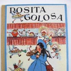 Libros antiguos: L-2289 ROSITA GOLOSA . POR JUAN LLONGUERES . EDICIONES HYMSA. AÑO 1959.. Lote 114363707