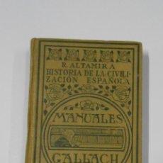 Libros antiguos: HISTORIA DE LA CIVILIZACION ESPAÑOLA. - ALTAMIRA, RAFAEL. MANUALES GALLACH. 1932. TDK186. Lote 114369211