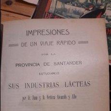 Libros antiguos: IMPRESIONES DE UN VIAJE RAPIDO POR LA PROVINCIA DE SANTANDER ESTUDIANDO SUS INDUSTRIAS LACTEAS 1911. Lote 114392527
