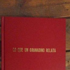 Libros antiguos: LO QUE UN GRANADINO RELATA, JOSÈ JIMENEZ BAENA. Lote 114393351