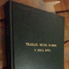 Libros antiguos: TRABAJO, MUCHA HAMBRE Y POCA ROPA, JOSÈ JIMENEZ BAENA. Lote 114393643