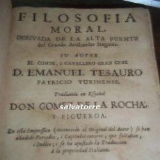 Libros antiguos: EMANUEL TESAURO.FILOSOFIA MORAL.DERIVADA DE ARISTOTELES.IMPRIME RAFAEL FIGUERO.1715. Lote 114405359