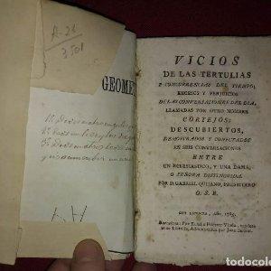 Vicios de las tertulias y concurrencias del tiempo, excesos y perjuicios de las conversaciones 1785