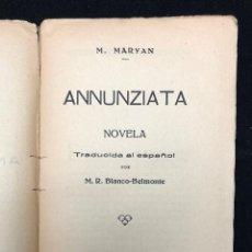 Libros antiguos: M. MARYAN. ANNUNZIATA. 1921. Lote 114426183