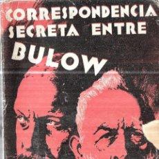 Libros antiguos: CORRESPONDENCIA SECRETA ENTRE BÜLOW Y GUILLERMO II. VERSION ESPAÑOLA DE J. CAMPO MORENO. 1932. . Lote 114435815
