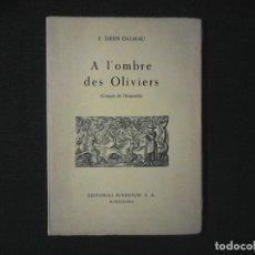 Libros antiguos: A L'OMBRE DES OLIVIERS E ISERN DALMAU DEDICADO. Lote 114438203
