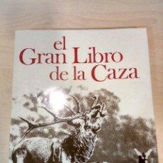 Libros antiguos: EL GRAN LIBRO DE LA CAZA.. Lote 121867003
