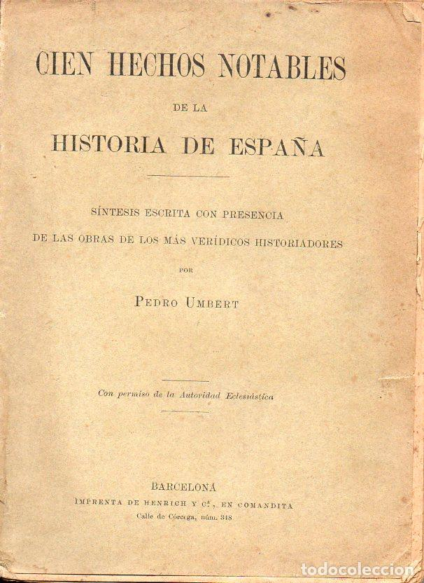 UMBERT : CIEN HECHOS NOTABLES DE LA HISTORIA DE ESPAÑA (HENRICH, 1912) MUY ILUSTRADO (Libros Antiguos, Raros y Curiosos - Literatura Infantil y Juvenil - Otros)