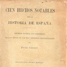 Libros antiguos: UMBERT : CIEN HECHOS NOTABLES DE LA HISTORIA DE ESPAÑA (HENRICH, 1912) MUY ILUSTRADO. Lote 114499947