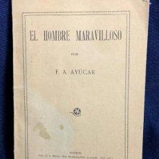 Libros antiguos: EL HOMBRE MARAVILLOSO DE F A AYÚCAR MADRID 1924. Lote 114511779