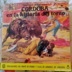 Libros antiguos: CORDOBA EN LA HISTORIA DEL TOREO. MONTE DE PIEDAD Y CAJA DE AHORROS DE CÓRDOBA. Lote 114517419