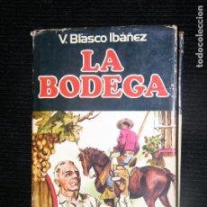 Libros antiguos: F1 LA BODEGA POR V.BLASCO IBAÑEZ. Lote 114543367