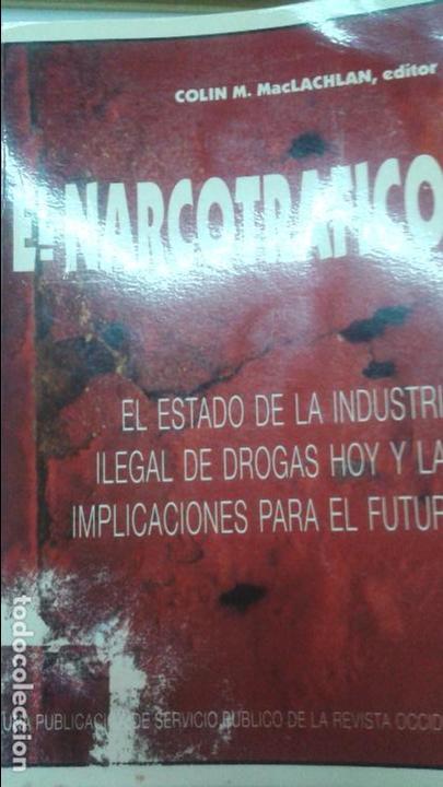 EL NARCOTRAFICO -COLIN M.MACLACHAN ,EDITOR -1995 IICLA -MEXICO -TIJUANA BAJA CALIFORNIA (Libros Antiguos, Raros y Curiosos - Bellas artes, ocio y coleccionismo - Otros)