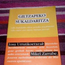 Libros antiguos: GILTZAPEKO SUKALDARITZA JOSU URRUTIKOETXEA. Lote 114601471