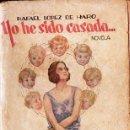 Libros antiguos: LÓPEZ DE HARO : YO HE SIDO CASADA (ESTAMPA, 1930). Lote 114670387