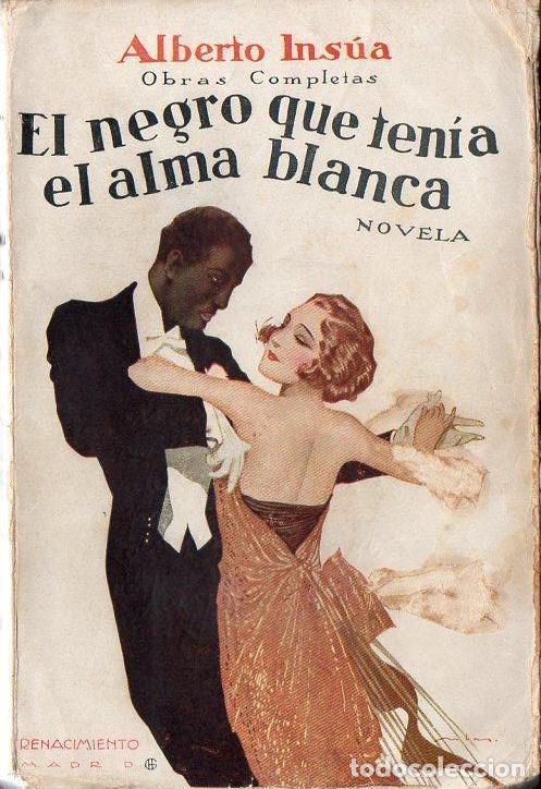 ALBERTO INSÚA : EL NEGRO QUE TENÍA EL ALMA BLANCA (RENACIMIENTO, 1922) (Libros antiguos (hasta 1936), raros y curiosos - Literatura - Narrativa - Otros)