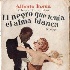Libros antiguos: ALBERTO INSÚA : EL NEGRO QUE TENÍA EL ALMA BLANCA (RENACIMIENTO, 1922). Lote 114670575