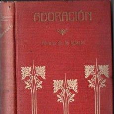 Libros antiguos: ÁLVARO DE LA IGLESIA : ADORACIÓN (EDIT, GRANADA, 1908). Lote 114671795