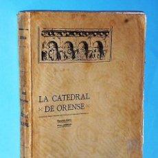 Libros antiguos: APUNTES HISTÓRICO-ARTÍSTICOS DE LA CATEDRAL DE ORENSE. (1916). Lote 114680635
