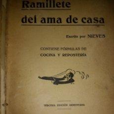 Libros antiguos: RAMILLETE DEL AMA DE CASA. TERCERA EDICIÓN AUMENTADA 1916. ESCRITO POR NIEVES. CONTIENE FORMULAS DE. Lote 114689062