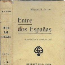 Libros antiguos: ENTRE DOS ESPAÑAS. CRÓNICAS Y ARTÍCULOS / M. S. OLIVER. BCN : G. GILI, 1906. 19X12CM. 315 P.. Lote 114692499
