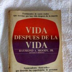 Libros antiguos: VIDA DESPUES DE LA VIDA.RAIMOND A.MOODY,JR.. Lote 114703167
