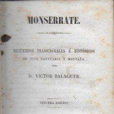Libros antiguos: MONTSERRAT E. RECUERDOS TRADICIONALES E HISTÓRICOS... / VICTOR BALAGUER. BCN, 1852. 18X12CM. 264 P.. Lote 114738479