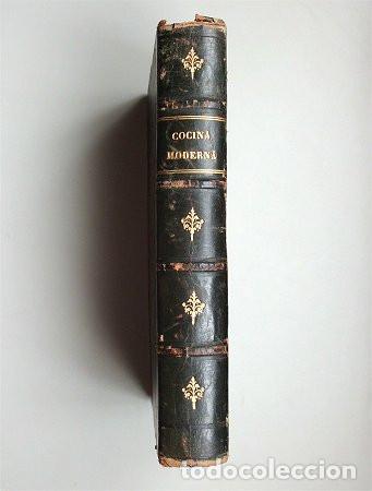 COCINA MODERNA. TRATADO COMPLETO DE COCINA, PASTELERÍA, REPOSTERÍA Y BOTILLERÍA. MADRID - 1880 (Libros Antiguos, Raros y Curiosos - Cocina y Gastronomía)