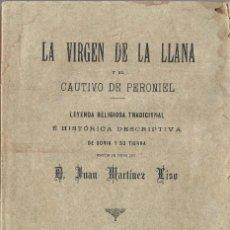 Libros antiguos: LA VIRGEN DE LA LLANA LEYENDA TRADICIONAL DE SORIA Y SU TIERRA ORIGINAL A.1901. Lote 114750999