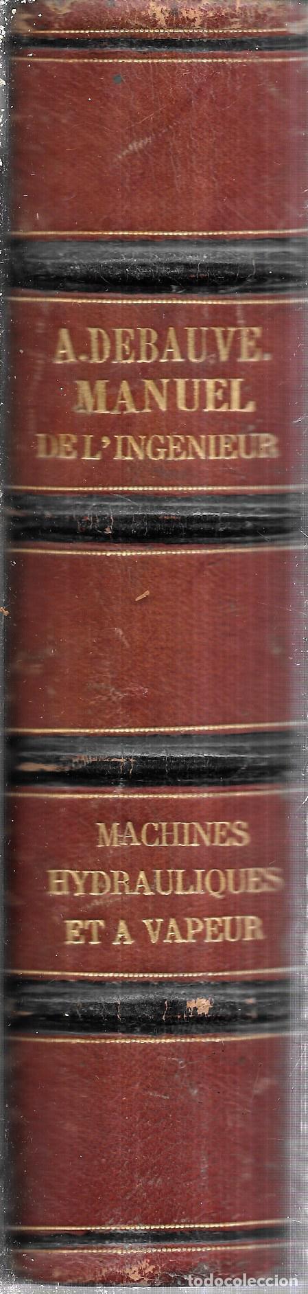 Libros antiguos: MANUEL L´INGENIEUR DES PONTS ET CHAUSSEES. MECANIQUE, MACHINES HYDRAULIQUES ET A VAPEUR. 1873. PARIS - Foto 7 - 114765059