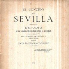 Libros antiguos: EL CONCEJO DE SEVILLA.ESTUDIO DE LA ORGANIZACION POLITICO-SOCIAL.NICOLAS TENORIO CERERO.1901.INTONSO. Lote 114776575