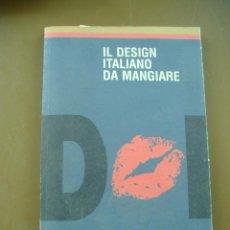 Libros antiguos: RECETAS IL DESIGN ITALIANO DA MANGIARE ITALIANO ESPAÑOL. Lote 114785171