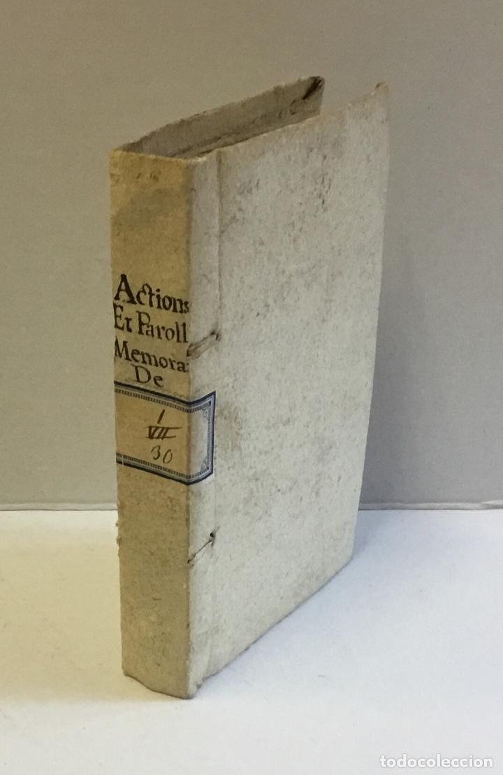 Libros antiguos: RECUEIL DES ACTIONS ET PAROLLES MEMORABLES DE PHILIPPE SECOND ROY D'ESPAGNE... 1671. - Foto 2 - 114799636