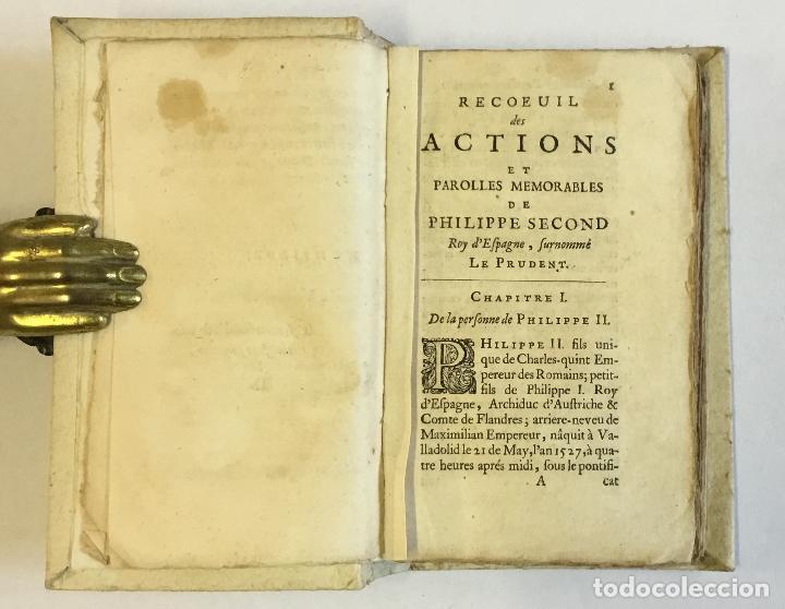 Libros antiguos: RECUEIL DES ACTIONS ET PAROLLES MEMORABLES DE PHILIPPE SECOND ROY D'ESPAGNE... 1671. - Foto 4 - 114799636