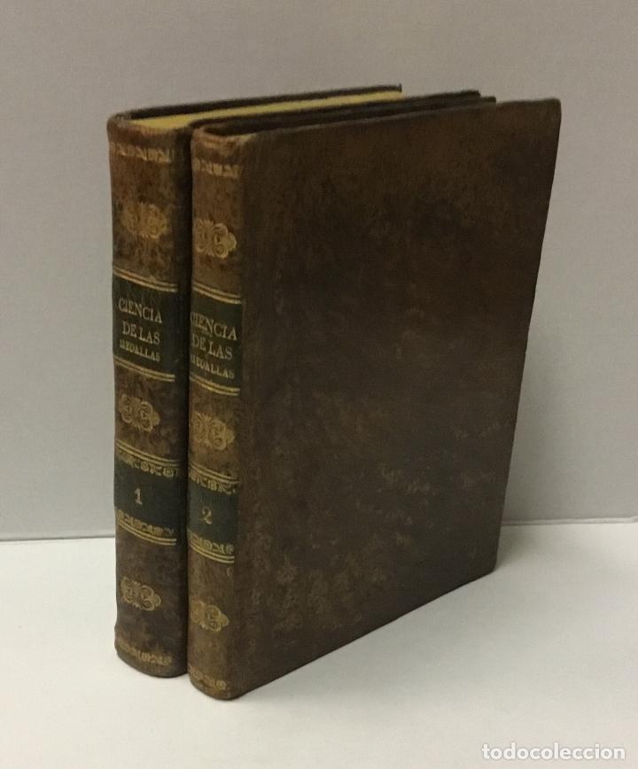 CIENCIA DE LAS MEDALLAS, CON NOTAS HISTORICAS I CRITICAS... [JOBERT, LOUIS.] MONEDAS-MEDALLAS. (Libros Antiguos, Raros y Curiosos - Historia - Otros)