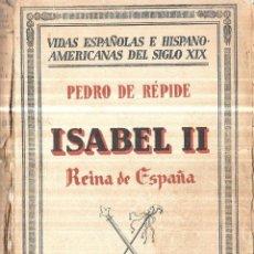 Libros antiguos: ISABEL II. REINA DE ESPAÑA POR PEDRO DE REPIDE. 1ª EDICION. ESPASA-ESCALPE, S. A. 1932.. Lote 114867943