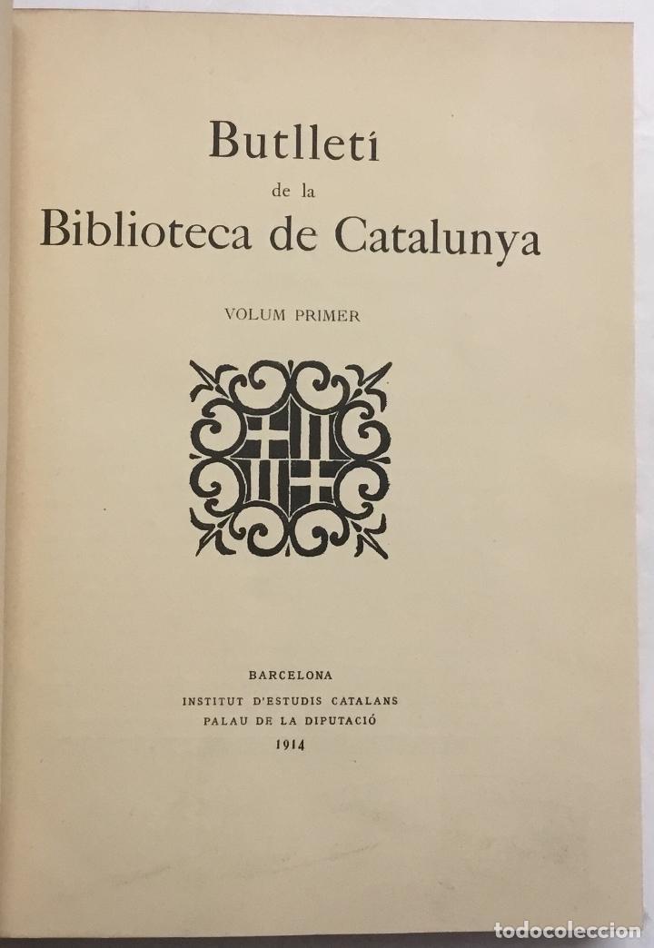 Libros antiguos: BUTLLETÍ DE LA BIBLIOTECA DE CATALUNYA. - [Revista.] 1914 - 1934. 8 tomos en 6 volumenes. - Foto 2 - 114799660