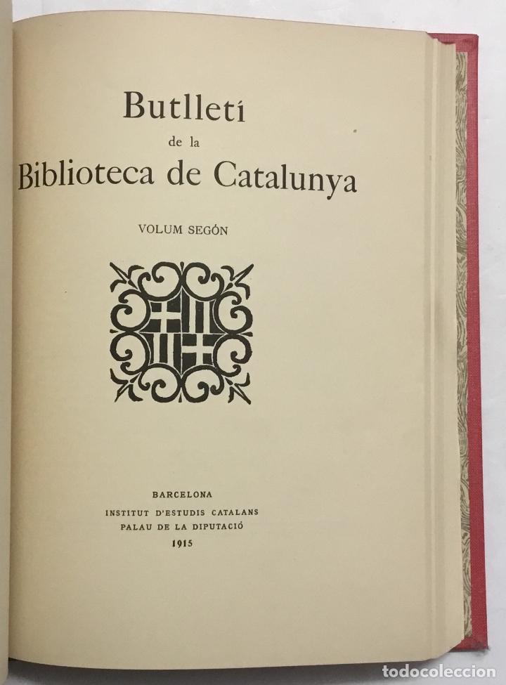 Libros antiguos: BUTLLETÍ DE LA BIBLIOTECA DE CATALUNYA. - [Revista.] 1914 - 1934. 8 tomos en 6 volumenes. - Foto 4 - 114799660