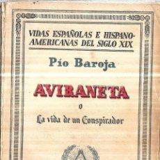 Libros antiguos: AVIRANETA. LA VIDA DE UN CONSPIRADOR. POR PIO BAROJA. 1ª EDICION. ESPASA-CALPE, S.A. 1931.. Lote 114880047