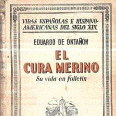 Libros antiguos: EL CURA MERINO. SU VIDA EN FOLLETIN. POR EDUARDO DE ONTAÑON. 1ª EDICION . ESPASA-CALPE, S.A. 1933.. Lote 114880263