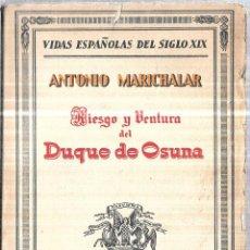 Libros antiguos: RIESGO Y VENTURA DEL DUQUE DE OSUNA. ANTONIO MARICHALAR. 1ª EDICION. ESPASA- CALPE,S. A. 1930.. Lote 114883935