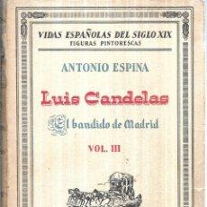Libros antiguos: LUIS CANDELAS, EL BANDIDO DE MADRID. ANTONIO ESPINA. 1ª EDICION. ESPASA- CALPE,S. A. 1929.. Lote 114884155